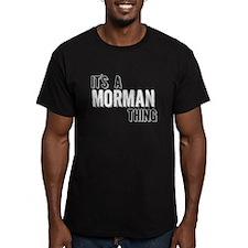 Its A Morman Thing T-Shirt
