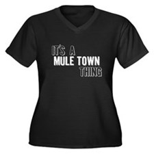 Its A Mule Town Thing Plus Size T-Shirt