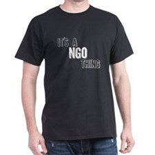 Its A Ngo Thing T-Shirt