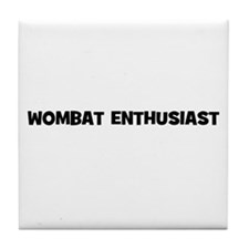 wombat enthusiast Tile Coaster