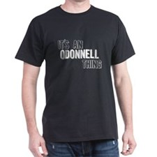 Its An Odonnell Thing T-Shirt
