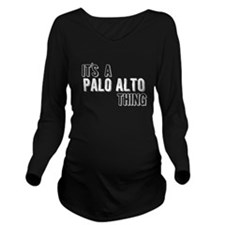 Its A Palo Alto Thing Long Sleeve Maternity T-Shir