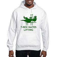T Rex Hates Lifting Hoodie