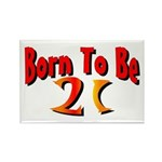 Born To Be 21 Rectangle Magnet