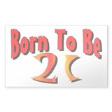 Born To Be 21 Rectangle Decal