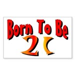 Born To Be 21 Rectangle Sticker