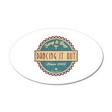 Dancing It Out Since 2005 22x14 Oval Wall Peel