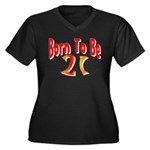 Born To Be 21 Women's Plus Size V-Neck Dark T-Shir