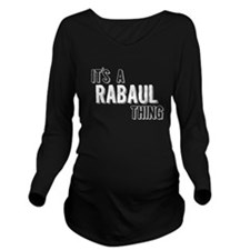 Its A Rabaul Thing Long Sleeve Maternity T-Shirt