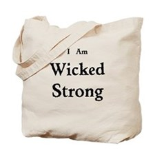 I Am Wicked Strong Tote Bag