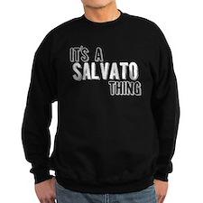 Its A Salvato Thing Sweatshirt