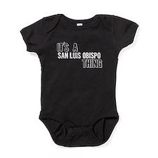 Its A San Luis Obispo Thing Baby Bodysuit