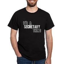 Its A Secretary Thing T-Shirt