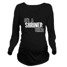 Its A Shriner Thing Long Sleeve Maternity T-Shirt