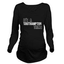 Its A Southampton Thing Long Sleeve Maternity T-Sh