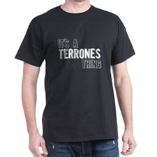 Its A Terrones Thing T-Shirt