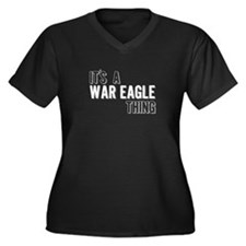 Its A War Eagle Thing Plus Size T-Shirt