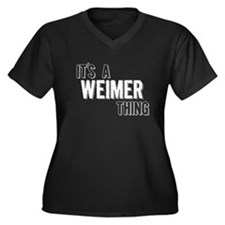 Its A Weimer Thing Plus Size T-Shirt