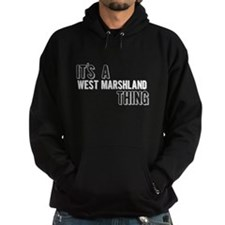 Its A West Marshland Thing Hoodie