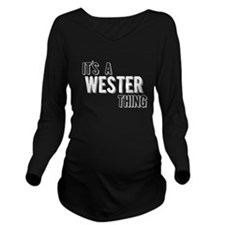 Its A Wester Thing Long Sleeve Maternity T-Shirt