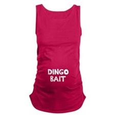 Dingo Bait Maternity Tank Top