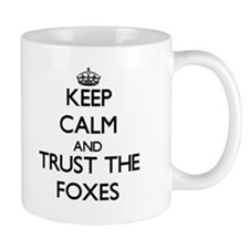 Keep calm and Trust the Foxes Mugs