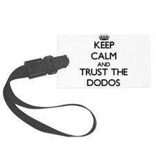 Keep calm and Trust the Dodos Luggage Tag