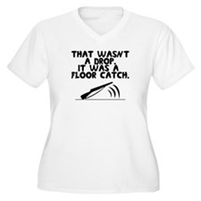 That wasn't a drop. It was a floor catch. T-Shirt