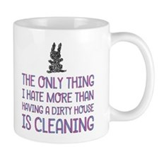 Dustbunny The Only Thing I Hate More Mugs