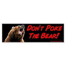 Don't Poke The Bear Bumper Bumper Sticker
