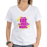 Not fat. Pregnant - Women's V-Neck T-Shirt