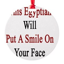 This Egyptian Will Put A Smile On Y Ornament