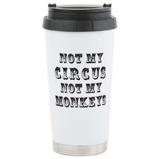Not My Circus Travel Mug