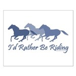 Rather Be Riding A Wild Horse Small Poster
