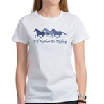 Rather Be Riding A Wild Horse Women's T-Shirt