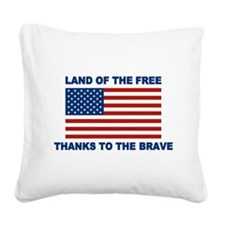 Land Of The Free Thanks To The Brave Square Canvas