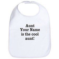 Aunt (Your Name) Is The Cool Aunt Bib