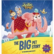 Justin Time: The Big Pet Story [Hardcover Book]