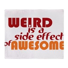 Weird Is A Side Effect of Awesome Throw Blanket