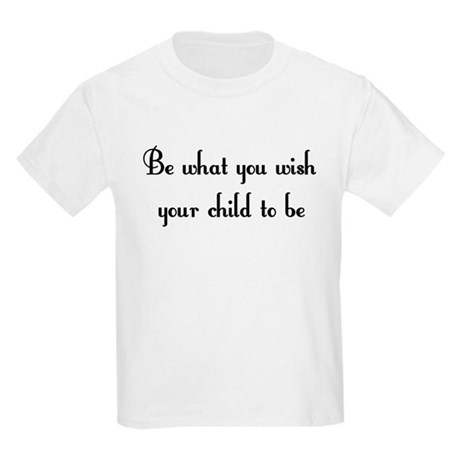 Be what you wish... Kids Light T-Shirt
