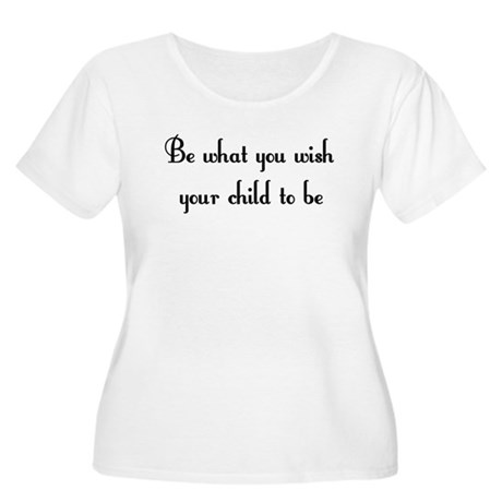 Be what you wish... Women's Plus Size Scoop Neck T