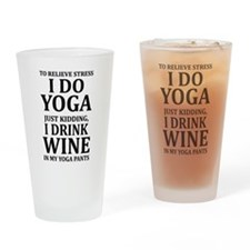 To Relieve Stress I Do Yoga Drinking Glass