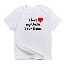 I Love My Uncle (Your Name) Infant T-Shirt