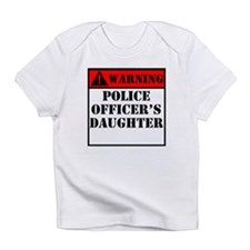 Warning Police Officers Daughter Infant T-Shirt