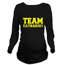 TEAM KATHARINE Long Sleeve Maternity T-Shirt