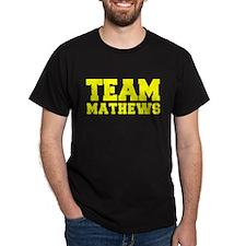 TEAM MATHEWS T-Shirt