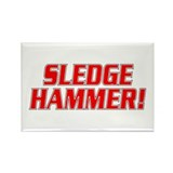 Sledge Hammer! Rectangle Magnet