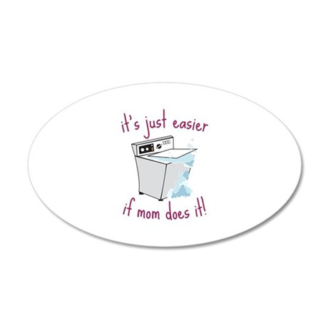 its just easier if mom does it! Wall Decal