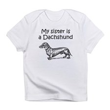 My Sister Is A Dachshund Infant T-Shirt