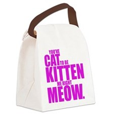 Cat To Be Kitten Me Canvas Lunch Bag